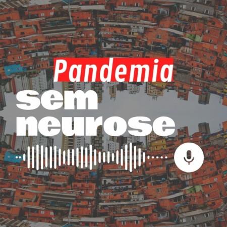 """Para a professora Helena Martins, produções de mídias contra-hegemônicas, como o podcast """"Pandemia Sem Neurose"""",  cumprem o papel de trazer à tona a realidade das periferias (Imagem: Reprodução/Desenrola e Não Me Enrola)"""