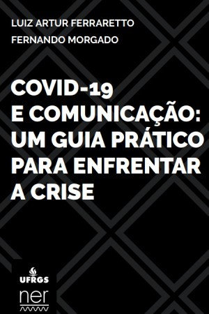 """O e-book """"Covid-19 e Comunicação: um guia prático para enfrentar a crise"""" tem a finalidade de melhor orientar os profissionais de comunicação durante a pandemia (Imagem: Reprodução/UFRGS)"""