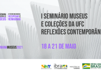 O I Seminário Museus e Coleções da UFC – Reflexões Contemporâneas é aberto ao público interessado em museologia, cultura e preservação patrimonial (Foto: Divulgação)