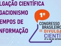 O 1º Congresso Brasileiro de Divulgação Científica é uma realização da Acadêmica Agência de Comunicação com o apoio de entidades e instituições de ensino e pesquisa do País (Foto: Divulgação)